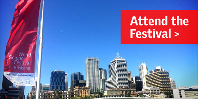 World Science Fair :: Explore Brisbane's Geek Side!